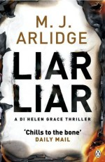 Liar Liar: DI Helen Grace 4 (Detective Inspector Helen Grace) by M. J. Arlidge (2015-09-10) - M.J. Arlidge