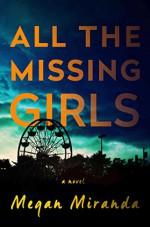 All the Missing Girls: A Novel - Ms. Megan Miranda