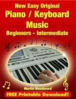 New Easy Original Piano / Keyboard Music - Beginners - Intermediate - Martin Woodward