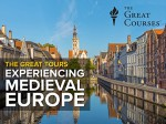 The Great Tours: Experiencing Medieval Europe - The Great Courses, The Great Courses, Kenneth R. Bartlett
