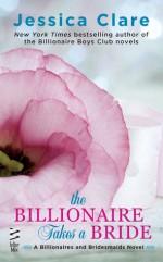 The Billionaire Takes a Bride - Jessica Clare