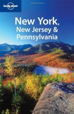 Lonely Planet New York New Jersey & Pennsylvania (Regional Travel Guide) - Jeff Campbell