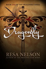 Dragonfly: Book One of the Dragonfly Series - Resa Nelson, Eric Wilder