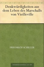 Denkwürdigkeiten aus dem Leben des Marschalls von Vieilleville (German Edition) - Friedrich Schiller