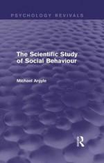 The Scientific Study of Social Behaviour (Psychology Revivals) - Michael Argyle