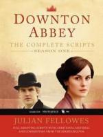 Julian Fellowes: Downton Abbey, Season One : The Complete Scripts (Paperback); 2013 Edition - Julian Fellowes