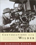 Conversations With Wilder - Cameron Crowe, Karen Lerner