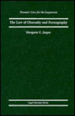 The Law of Obscenity and Pornography - Margaret C. Jasper