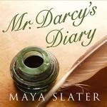 Mr Darcy's Diary - Maya Slater, David Rintoul, Audible Studios