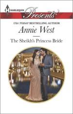 The Sheikh's Princess Bride - Annie West