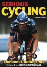 Serious Cycling - 2nd Edition - Edmund R. Burke