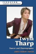 Twyla Tharp - James Robert Parish