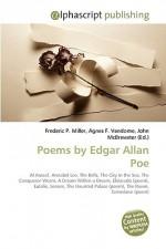Poems by Edgar Allan Poe - Agnes F. Vandome, John McBrewster, Sam B Miller II
