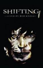 Shifting - Rob Knight, Tammy Lee, Sean Michael, Julia Talbot, B. Cameron, Chalcedony Cross, K. Fuhr