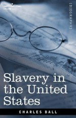 Slavery in the United States - Charles Ball