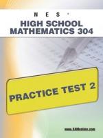 NES Highschool Mathematics 304 Practice Test 2 - Sharon Wynne