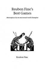 Reuben Fine's Best Games - Reuben Fine