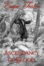 Ascendancy of Blood - Eugie Foster