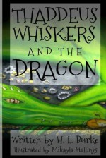 Thaddeus Whiskers and the Dragon - H.L. Burke