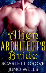 Alien Architect's Bride: Draconians (BWWM Dragon Shifter Scifi Romance) - Scarlett Grove, Juno Wells