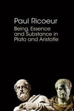 Being, Essence and Substance in Plato and Aristotle - Paul Ricoeur