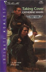 Taking Cover (Wingmen Warriors, #2) - Catherine Mann