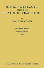 Bishop Westcott And The Platonic Tradition - David Newsome