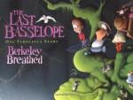 The Last Basselope: One Ferocious Story - Berkeley Breathed