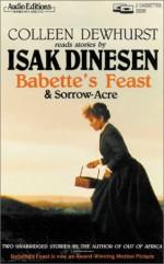 Babette's Feast/Sorrow-Acre (Allyear Tax Guide) - Karen Blixen, Isak Dinesen, Colleen Dewhurst