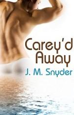 Carey'd Away - J.M. Snyder