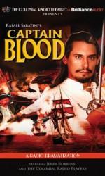 Captain Blood: A Radio Dramatization (Colonial Radio Theatre on the Air) - Rafael Sabatini
