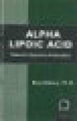 Alpha Lipoic Acid: Nuture's Supreme Antioxidant (Woodland Health) - Rita Elkins