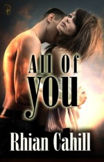 All Of You (Only You, #1) - Rhian Cahill