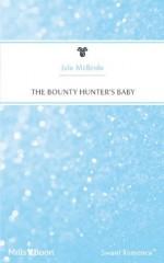 Mills & Boon : The Bounty Hunter's Baby (Valentine's Men) - Jule McBride