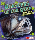 Monsters of the Deep: Deep Sea Adaptation - Kelly Barnhill