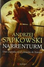 Narrenturm : una cruzada en el corazón de Europa - Andrzej Sapkowski