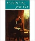 The Essential Poetry Anthology (21 books) - Various, Samuel Taylor Coleridge, Walt Whitman, Alfred Tennyson, Emily Dickinson, William Shakespeare