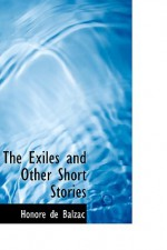 The Exiles and Other Short Stories - Honoré de Balzac, Clara Bell