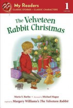 The Velveteen Rabbit Christmas - Maria S. Barbo, Michael Hague