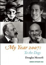 My Year 2007: To the Dogs - Douglas Messerli