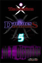 Darkness & Daemons: The Infectious - M.T. Dismuke