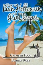 How to Ruin Halloween for the Grim Reaper - Crymsyn Hart, Dahlia Rose