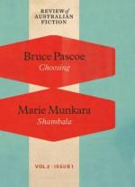 Choosing / Shambala (RAF Volume 2: Issue 1) - Bruce Pascoe, Marie Munkara