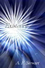 Existence - A.F. Stewart