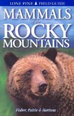 Mammals of the Rocky Mountains - Chris Fisher, Tamara Hartson