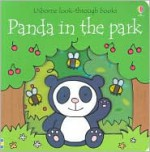 Panda in the Park (Usborne Look-Through Books) - Anna Milbourne, Rachel Wells
