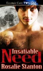 Insatiable Need - Rosalie Stanton