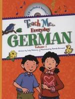 Teach Me Everyday German, Volume 1 - Judy Mahoney, Patrick Girouard, Linda Nelson