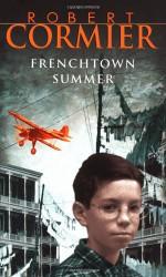 Frenchtown Summer - Robert Cormier, Dan Krovatin