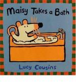 Maisy Takes a Bath - Lucy Cousins